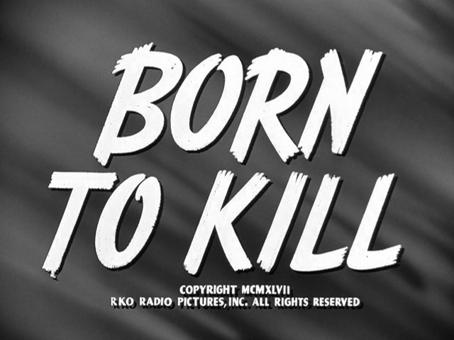 Born To Kill 1947 Robert Wise Claire Trevor Lawrence Tierney